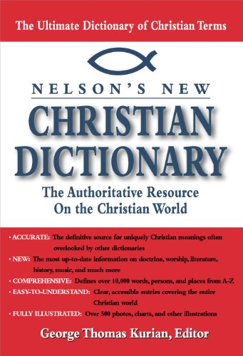 Nelson's Dictionary of Christianity: The Authoritative Resource on the Christian World (English Edition)