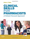 Clinical Skills for Pharmacists: A Patient-Focused Approach