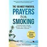 Prayer | The 100 Most Powerful Prayers for Smoking | 2 Amazing Books Included to Pray for Motivation & Addiction: Condition Your Mind To Take Over Control Again (English Edition)