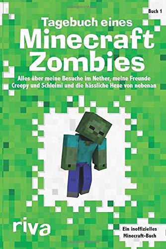 Zombie Schule - Tagebuch eines Minecraft-Zombies: Alles über meine
