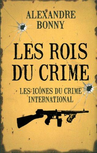 LES ROIS DU CRIME T2 ICONES par ALEXANDRE BONNY