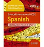 [(Edexcel International GCSE and Certificate Spanish)] [ By (author) Judith O'hare, By (author) Jacqueline Lopez-Cascante, Series edited by Mike Thacker, Edited by Judith O'hare ] [March, 2013]