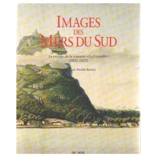 Images des mers du Sud : Le voyage de la corvette de Michèle Battesti (20 avril 1993) Relié