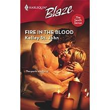 Fire In The Blood by Kelley St. John (2008-05-01)