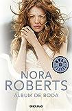 11. Álbum de boda (serie Cuatro Bodas) - Nora Roberts :arrow: 2009