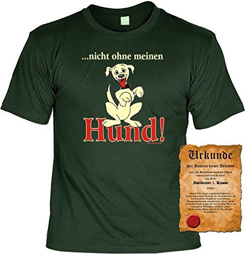 Witziges Spaß-Shirt + gratis Fun-Urkunde:...nicht ohne meinen Hund! Dunkel-Grün