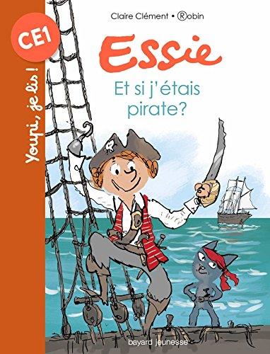 Essie, Tome 09: Et si j'tais pirate ?