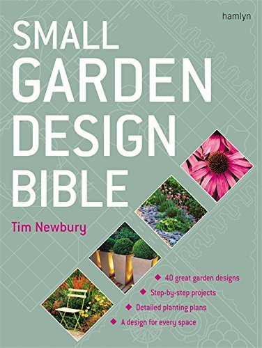 Small Garden Design Bible by Tim Newbury (2008-03-15)