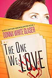 The One We Love: Suspense with a Dash of Humor (A Letty Whittaker 12 Step Mystery) (English Edition)