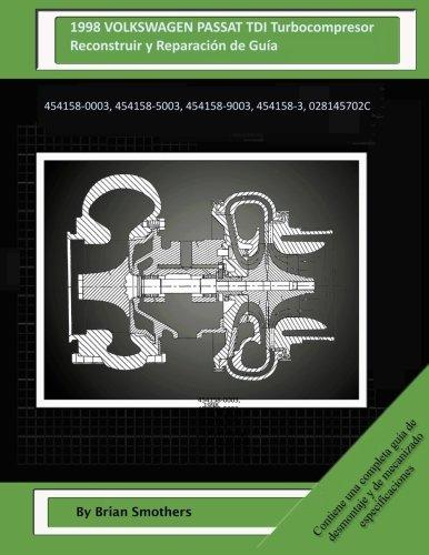 1998 VOLKSWAGEN PASSAT TDI Turbocompresor Reconstruir y Reparación de Guía: 454158-0003, 454158-5003, 454158-9003, 454158-3, 028145702C