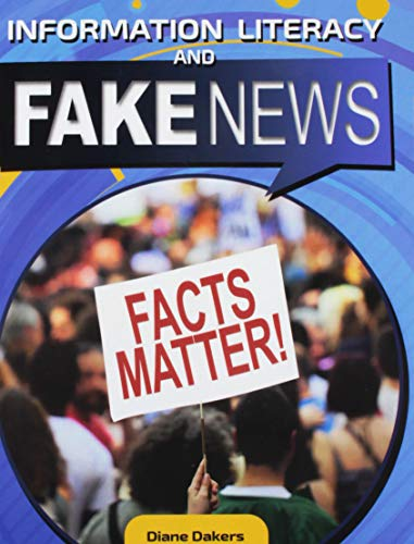 Information Literacy and Fake News (Why Does Media Literacy Matter?) por Diane Dakers