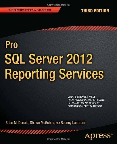 Pro SQL Server 2012 Reporting Services 3rd (third) Edition by McDonald, Brian, McGehee, Shawn, Landrum, Rodney published by Apress (2012)