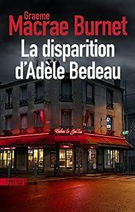 La disparition d'Adèle Bedeau par Graeme Macrae Burnet
