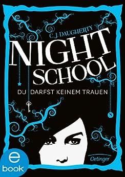 Night School. Du darfst keinem trauen von [Daugherty, C. J.]