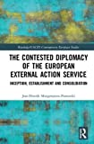 The Contested Diplomacy of the European External...