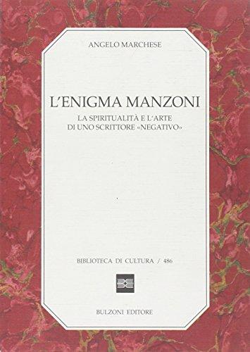 L'enigma Manzoni. La spiritualità e l'arte di uno scrittore «negativo»