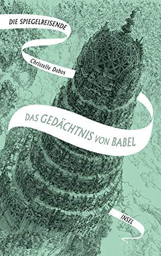 Die Spiegelreisende: Band 3 - Das Gedächtnis von Babel