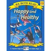 Happy and Healthy (We Both Read - Level 1-2 (Cloth)) by Sindy McKay (2003-04-06)