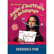 Jeux d'écriture et de langage - Tome 1 (PEDAGO PRATIQUE)