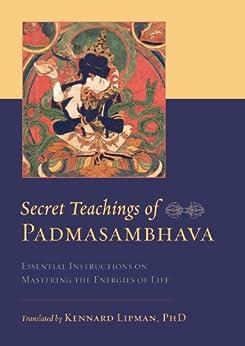 Secret Teachings of Padmasambhava: Essential Instructions on Mastering the Energies of Life par [Padmasambhava]