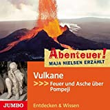 Abenteuer! Maja Nielsen erzählt: Vulkane. Feuer und Asche über Pompeji - Maja Nielsen