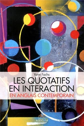 Les Quotatifs en Interaction en Anglais Contemporain. Approche Synchr Onique d'un Paradigme en Mouve