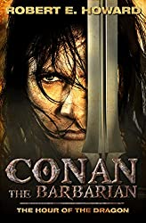 Conan the Barbarian: The Hour of the Dragon (Illustrated)
