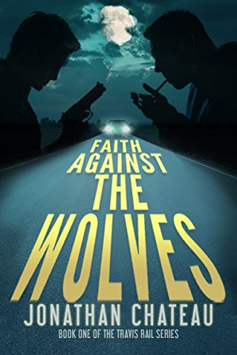 free kindle book Faith Against the Wolves: A Supernatural Thriller (Travis Rail Series Book 1)
