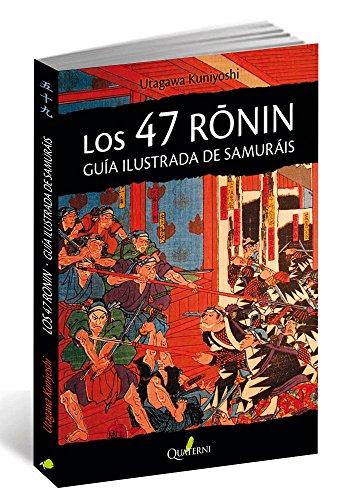 LOS 47 RONIN. : Guía ilustrada de samuráis