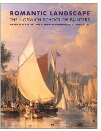 Romantic Landscape: The Norwich School of Painters, 1803-1833