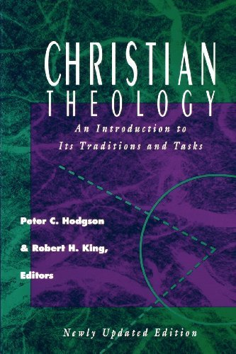 Christian Theology: An Introduction to It's Traditions and Tasks Updated Edition by Peter, C Hodgson published by Fortress Press (1994)