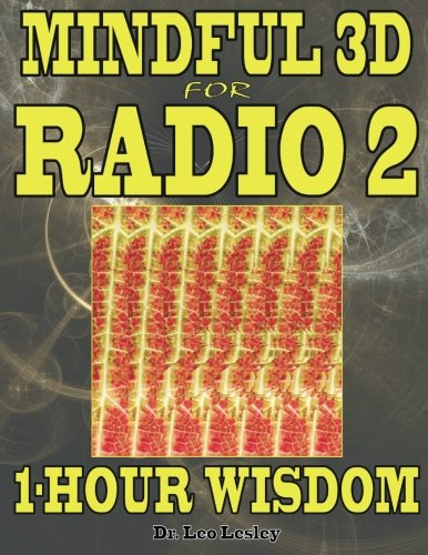 Mindful 3D for Radio 2: 1-Hour Wisdom Volume 2 por Dr. Leo Lesley