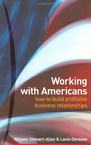 Working with Americans: How to build profitable business relationships por Allyson Stewart-Allen