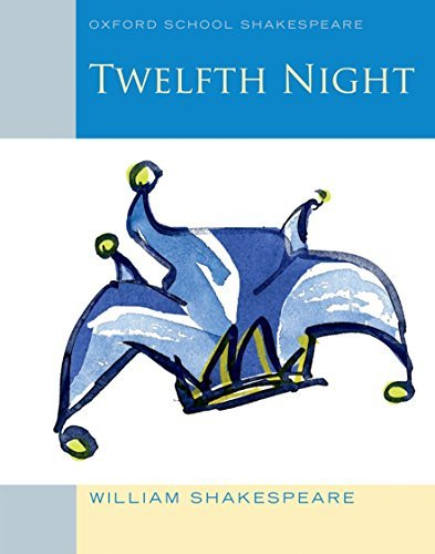 Twelfth Night (2010 edition): Oxford School Shakespeare (Oxford School Shakespeare Series) by William Shakespeare(2010-04-12)