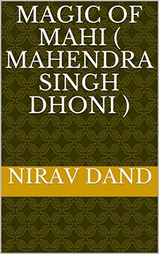 Magic of mahi ( Mahendra Singh Dhoni ) (English Edition) por Nirav Dand