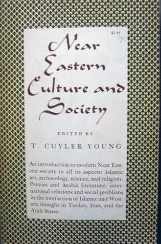 Near Eastern culture and society: A symposium on the meeting of East and West (Princeton oriental studies series;vol.5)