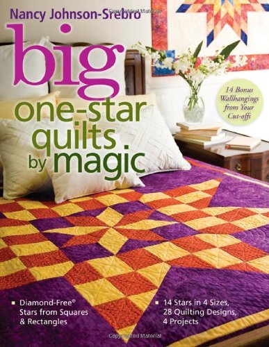 Big One-Star Quilts By Magic: Diamond-Free Stars From