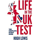 Life in the UK Test - The Complete Study Guide (English Edition)