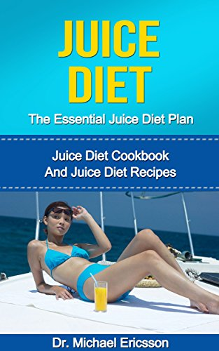 juice-diet-the-essential-juice-diet-plan-juice-diet-cookbook-and-juice-diet-recipes-to-lose-weight-n