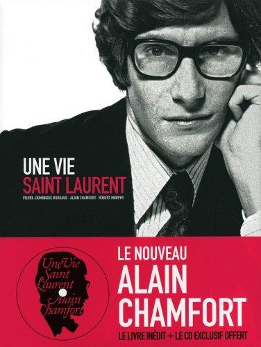 Une vie Saint Laurent : + CD exclusif offert