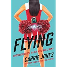 Flying: A Novel (Flying Series) by Carrie Jones (2016-07-19)