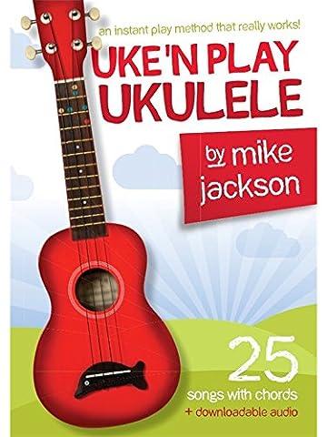 Mike Jackson: Uke'n Play Ukulele (Book & Download Card) (Book & Downoad) (Mike Jackson Ukulele)