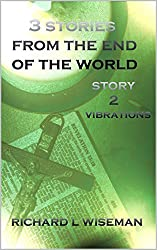 3 Stories From The End Of The World: Vibrations