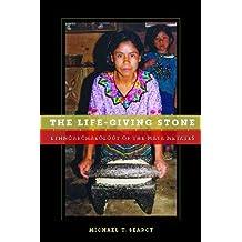 The Life-Giving Stone: Ethnoarchaeology of Maya Metates