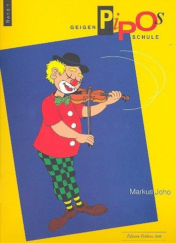 Pipos Geigenschule Band 1 : Eine Schule für kleine Kinder zwischen 6 bis 8 Jahren von Markus Joho - mit Bleistift (Noten/sheet music)