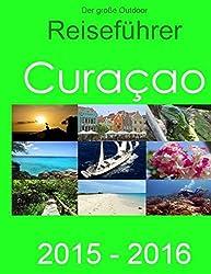 Der große Outdoor - Reiseführer Curacao: 2015- 2016