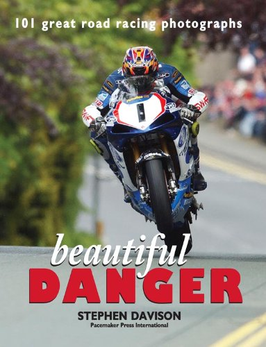 Beautiful Danger for Tablet Devices: 101 Great Road Racing Photographs (English Edition)