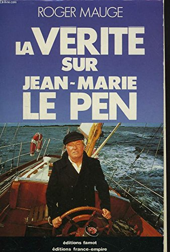 La vrit sur Jean-Marie Le Pen