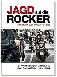 Jagd auf die Rocker: Die Kriminalisierung von Motorradclubs durch Staat und Medien in Deutschland