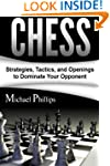 Chess: Strategies, Tactics, and Openi...